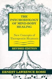 Psychobiology of Mind-Body Healing